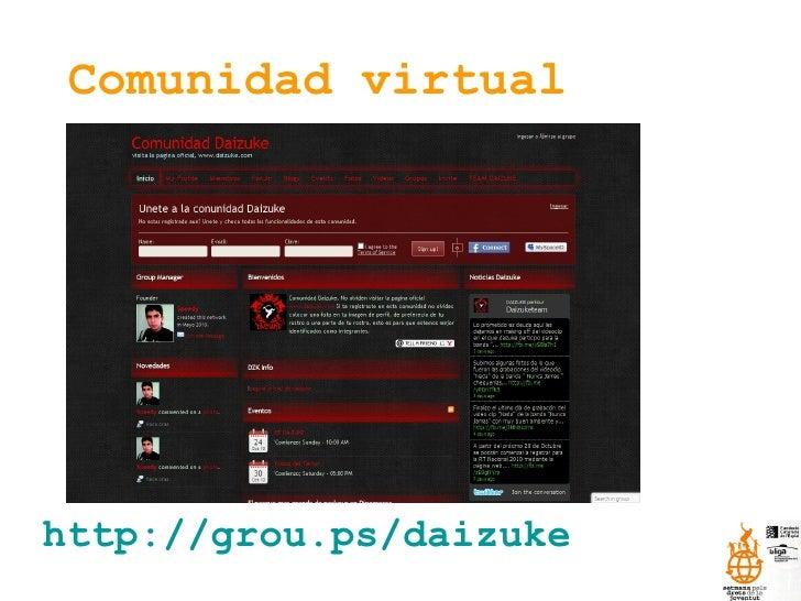 Comunidad virtual http://grou.ps/daizuke