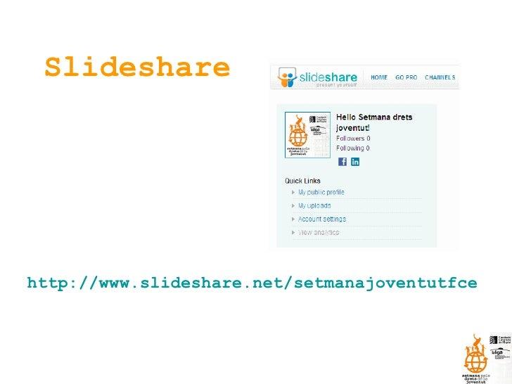 Slideshare http://www.slideshare.net/setmanajoventutfce