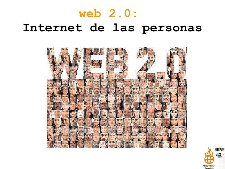 web 2.0:   Internet de las personas