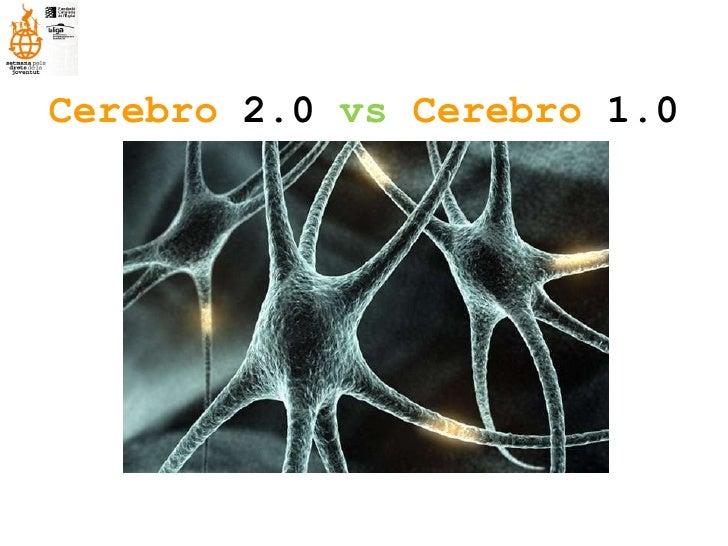Cerebro  2.0   vs  Cerebro  1.0