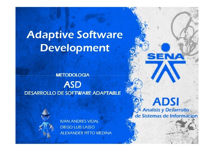 Adaptive Software   Development            METODOLOGIA               ASD DESARROLLO DE SOFTWARE ADAPTABLE                I...