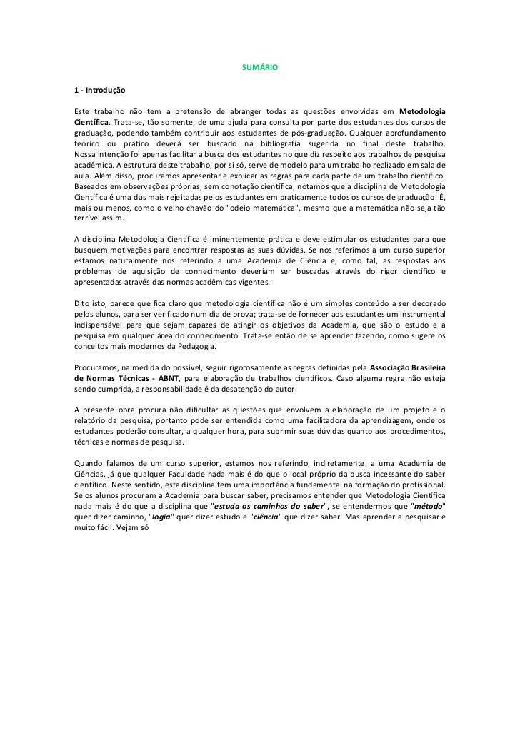 SUMÁRIO1 - IntroduçãoEste trabalho não tem a pretensão de abranger todas as questões envolvidas em MetodologiaCientífica. ...