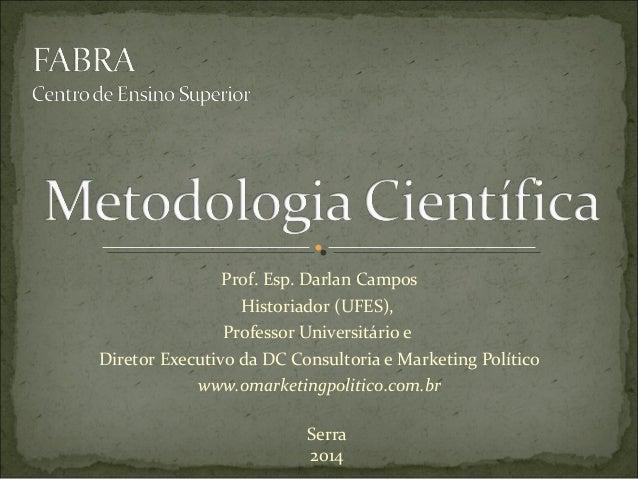 Prof. Esp. Darlan Campos Historiador (UFES), Professor Universitário e Diretor Executivo da DC Consultoria e Marketing Pol...
