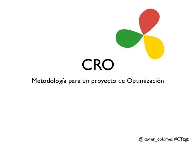 CROMetodología para un proyecto de Optimización                                   @xavier_colomes #CTzgz