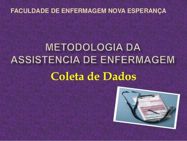 Coleta de Dados FACULDADE DE ENFERMAGEM NOVA ESPERANÇA