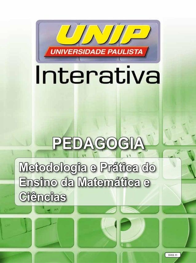 Metodologia e Prática do Ensino da Matemática e Ciências Pedagogia U412.11