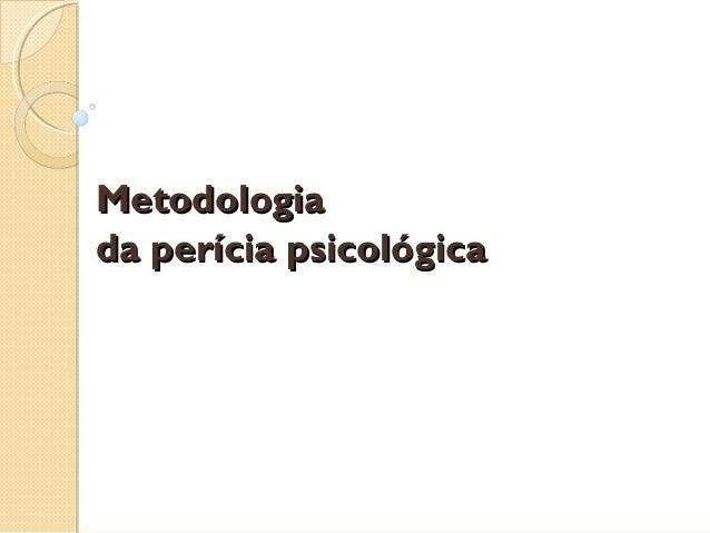 Metodologia da perícia psicológica