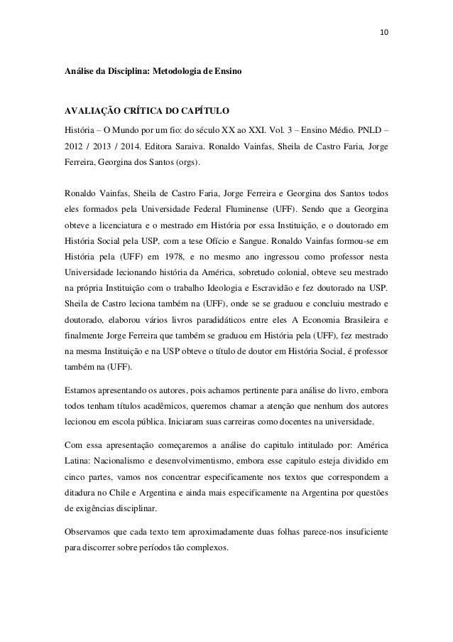 10  Análise da Disciplina: Metodologia de Ensino  AVALIAÇÃO CRÍTICA DO CAPÍTULO História – O Mundo por um fio: do século X...