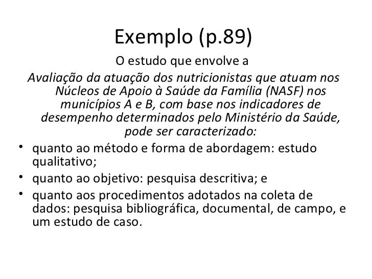 Exemplo (p.89)                 O estudo que envolve a  Avaliação da atuação dos nutricionistas que atuam nos       Núcleos...