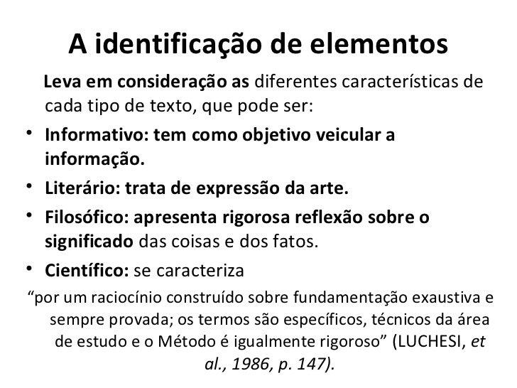 A identificação de elementos    Leva em consideração as diferentes características de    cada tipo de texto, que pode ser:...
