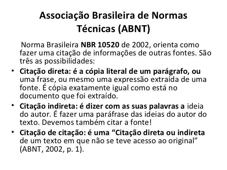 Associação Brasileira de Normas               Técnicas (ABNT)  Norma Brasileira NBR 10520 de 2002, orienta como  fazer uma...