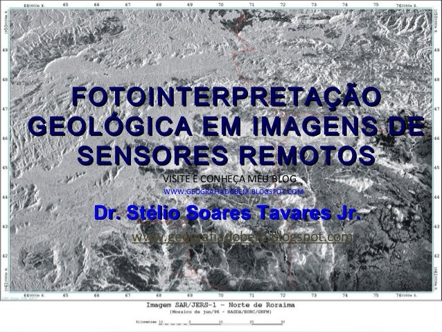 FOTOINTERPRETAÇÃOGEOLÓGICA EM IMAGENS DE  SENSORES REMOTOS           VISITE E CONHEÇA MEU BLOG           WWW.GEOGRAFIADOBE...