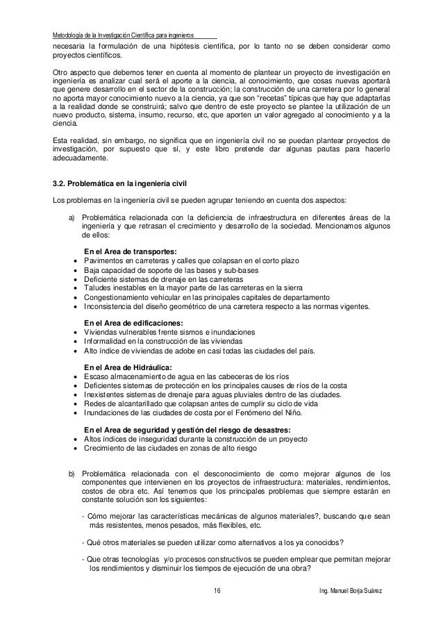 Metodología de la Investigación Científica para ingenieros 16 Ing. Manuel Borja Suárez necesaria la formulación de una hip...