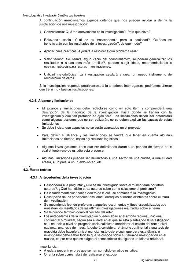 Metodología de la Investigación Científica para ingenieros 20 Ing. Manuel Borja Suárez A continuación mencionamos algunos ...