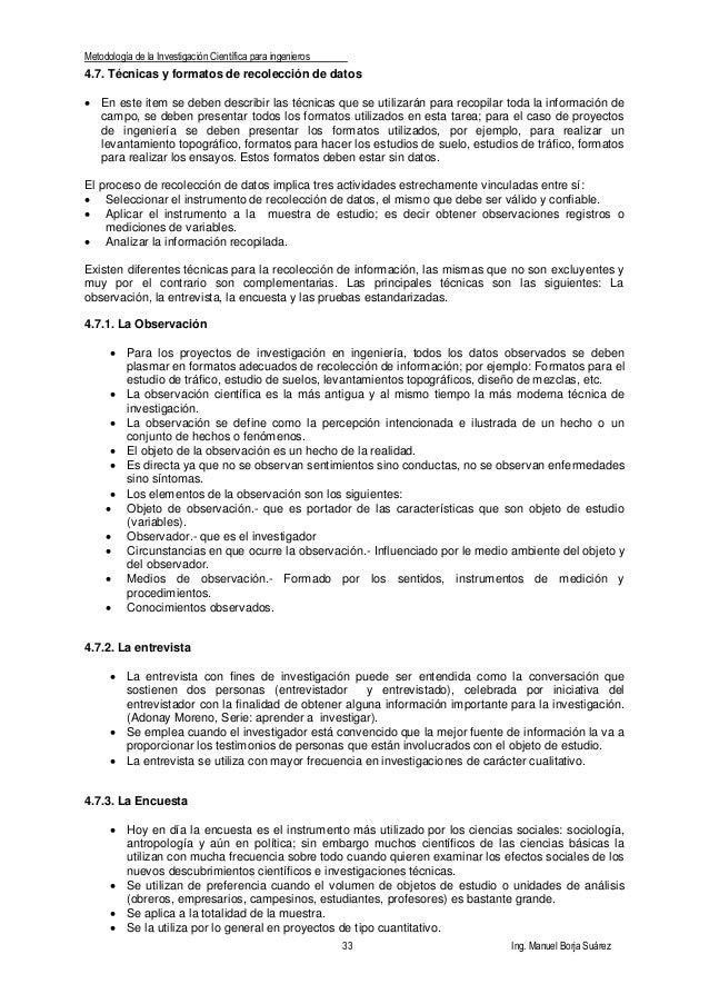 Metodología de la Investigación Científica para ingenieros 33 Ing. Manuel Borja Suárez 4.7. Técnicas y formatos de recolec...