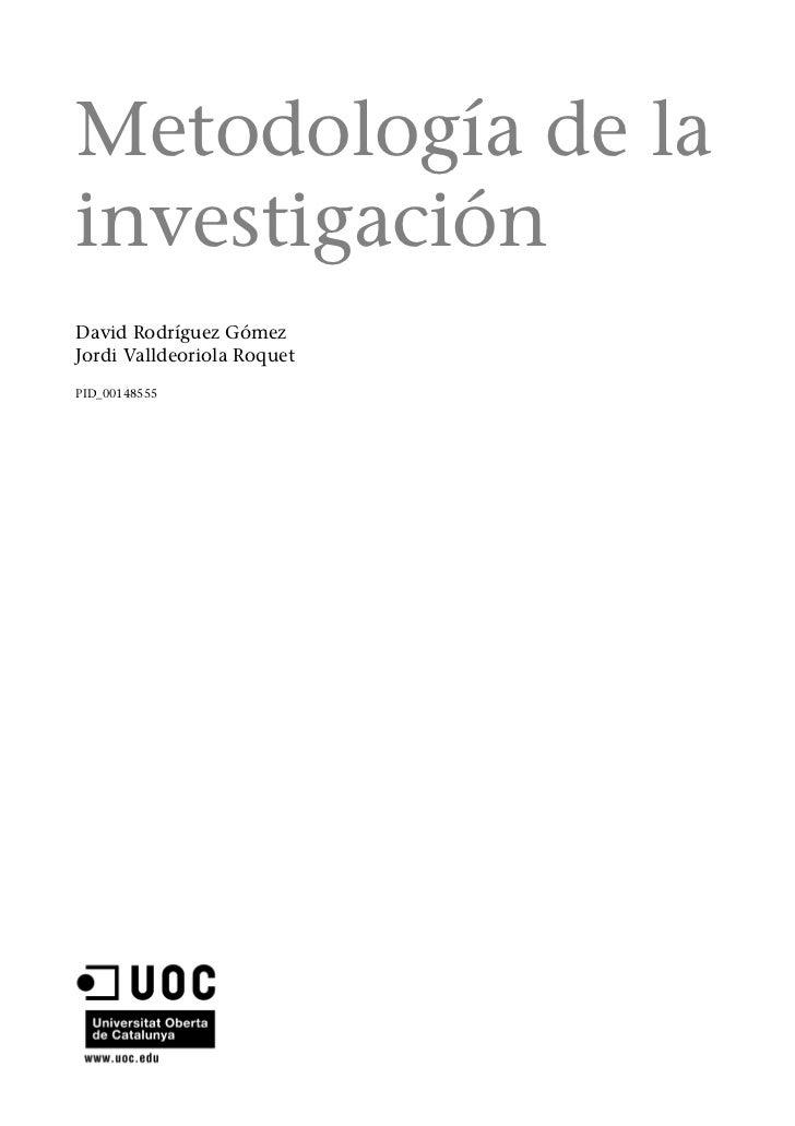 Metodología de lainvestigaciónDavid Rodríguez GómezJordi Valldeoriola RoquetPID_00148555