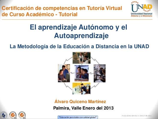 Certificación de competencias en Tutoría Virtualde Curso Académico - Tutorial           El aprendizaje Autónomo y el      ...