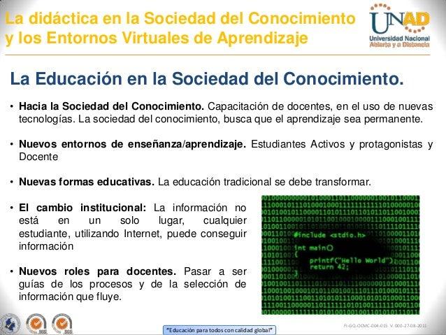 La didáctica en la Sociedad del Conocimientoy los Entornos Virtuales de AprendizajeLa Educación en la Sociedad del Conocim...