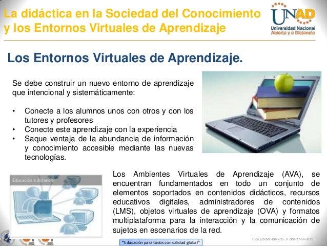 La didáctica en la Sociedad del Conocimientoy los Entornos Virtuales de AprendizajeLos Entornos Virtuales de Aprendizaje. ...