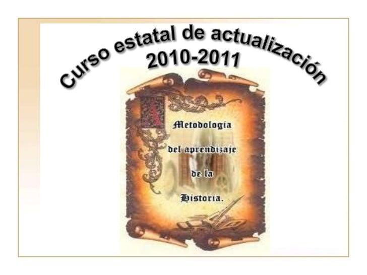 Curso estatal de actualización2010-2011<br />