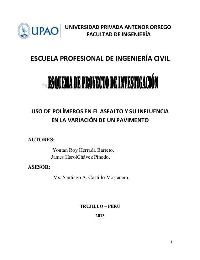 UNIVERSIDAD PRIVADA ANTENOR ORREGO FACULTAD DE INGENIERÍA  ESCUELA PROFESIONAL DE INGENIERÍA CIVIL  USO DE POLÍMEROS EN EL...