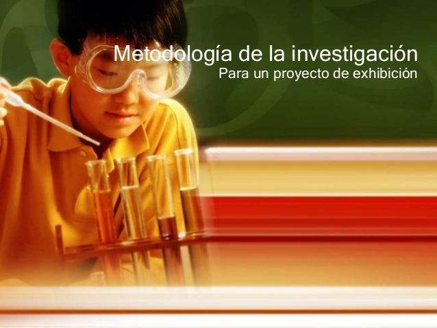 Metodología de la investigación Para un proyecto de exhibición