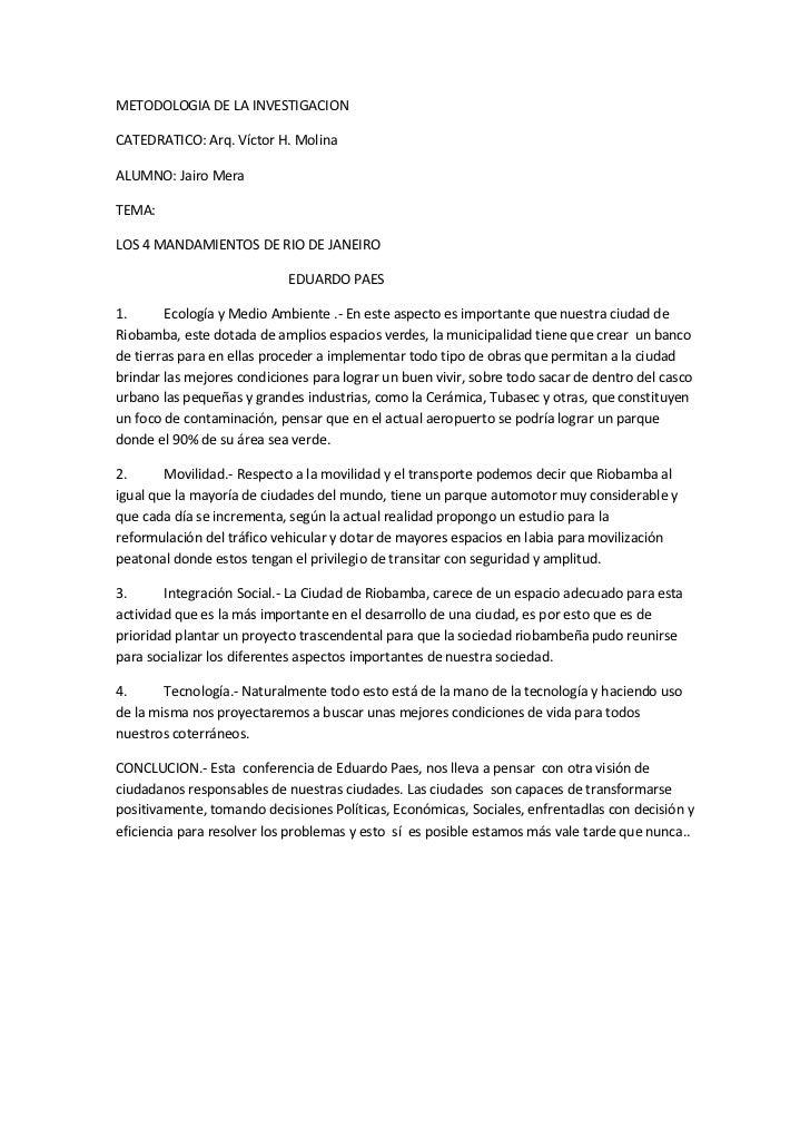 METODOLOGIA DE LA INVESTIGACIONCATEDRATICO: Arq. Víctor H. MolinaALUMNO: Jairo MeraTEMA:LOS 4 MANDAMIENTOS DE RIO DE JANEI...