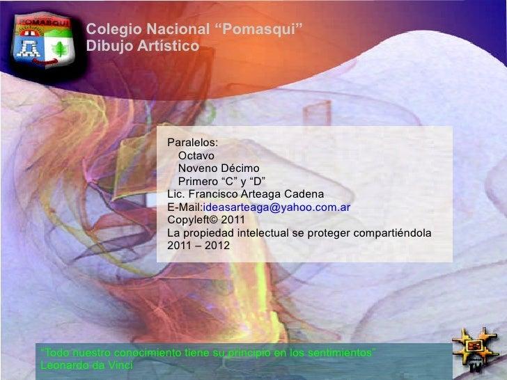 "Colegio Nacional ""Pomasqui"" Dibujo Artístico Paralelos: <ul><ul><li>Octavo"