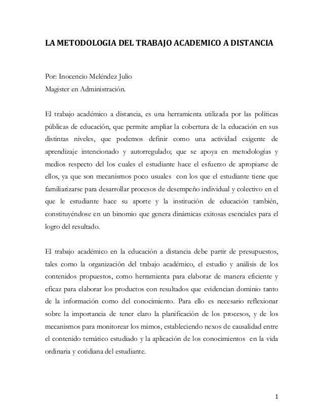 LA METODOLOGIA DEL TRABAJO ACADEMICO A DISTANCIAPor: Inocencio Meléndez JulioMagister en Administración.El trabajo académi...