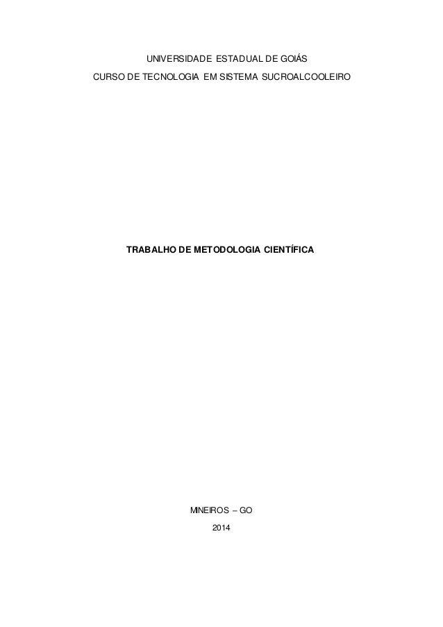 UNIVERSIDADE ESTADUAL DE GOIÁS  CURSO DE TECNOLOGIA EM SISTEMA SUCROALCOOLEIRO  TRABALHO DE METODOLOGIA CIENTÍFICA  MINEIR...