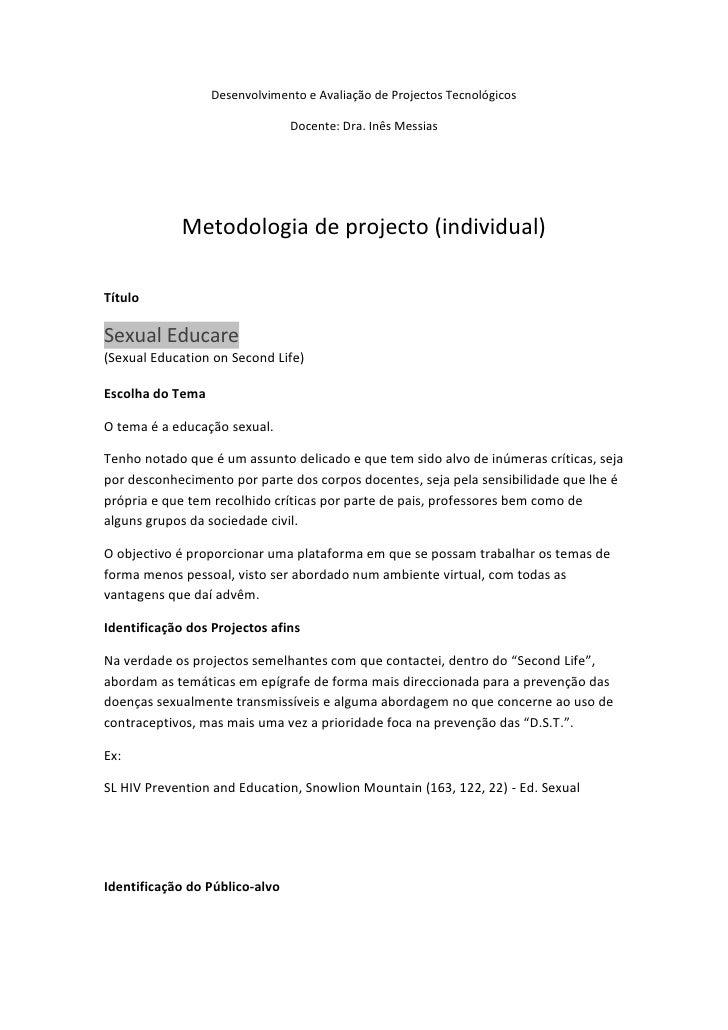 Desenvolvimento e Avaliação de Projectos Tecnológicos<br />Docente: Dra. Inês Messias<br />Metodologia de projecto (indivi...