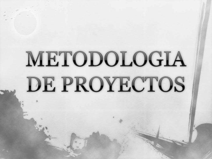 METODOLOGIA DE PROYECTOS<br />