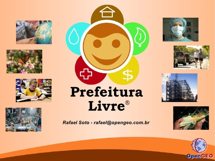 Rafael Soto - rafael@opengeo.com.br
