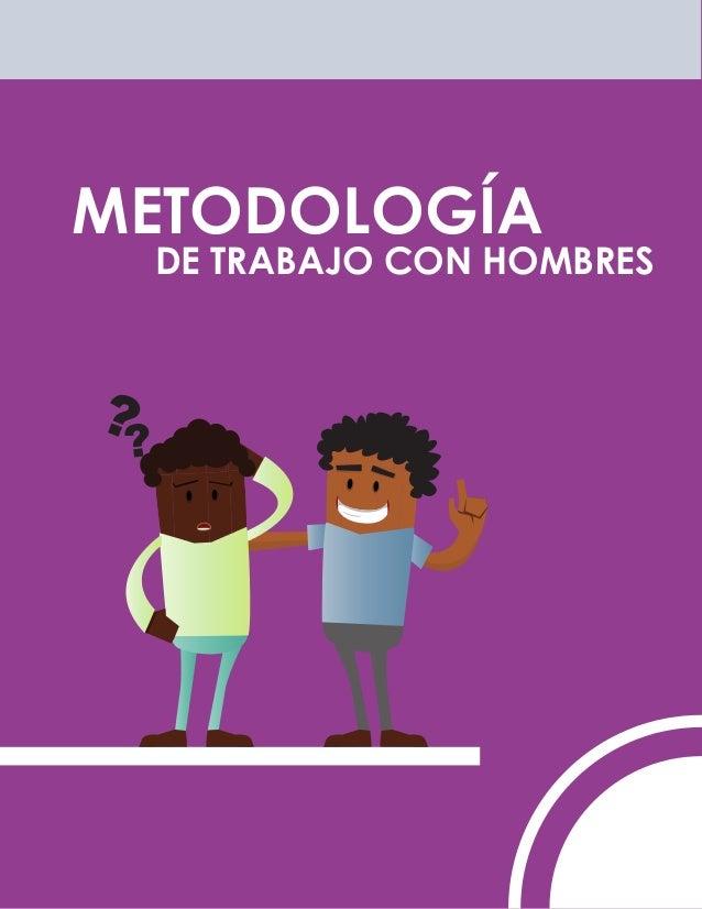 DE TRABAJO CON HOMBRES METODOLOGÍA