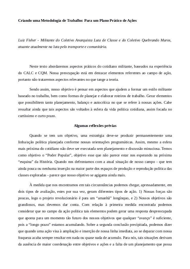 Criando uma Metodologia de Trabalho: Para um Plano Prático de Ações Luiz Fisher - Militante do Coletivo Anarquista Luta de...