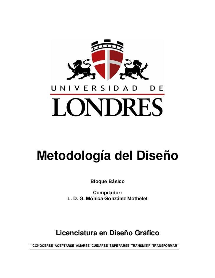 Metodología del Diseño                           Bloque Básico                           Compilador:                L. D. ...