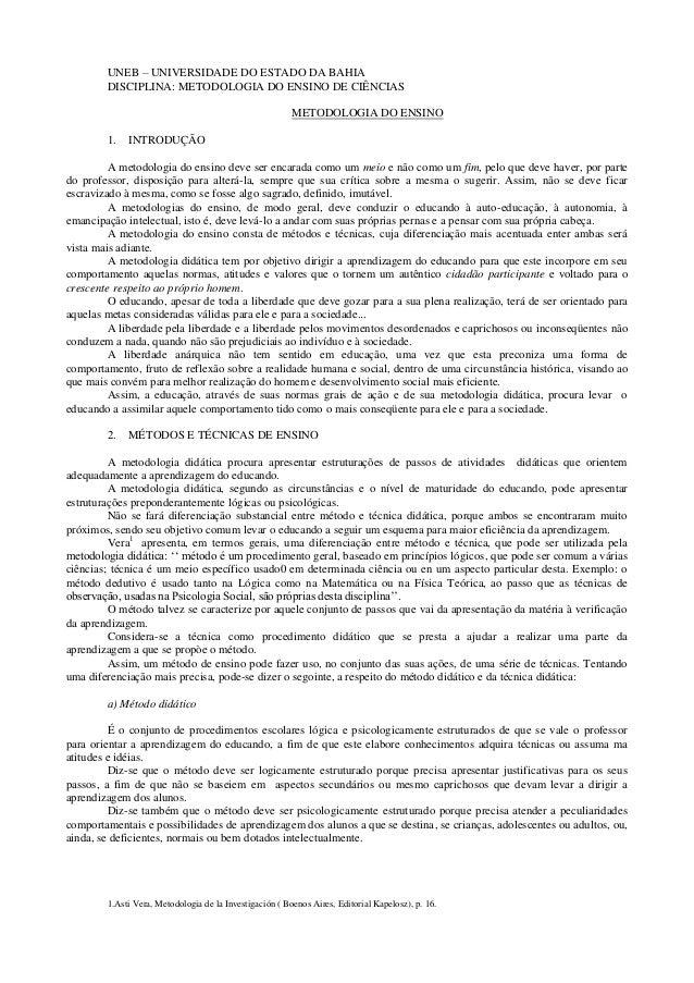 UNEB – UNIVERSIDADE DO ESTADO DA BAHIA DISCIPLINA: METODOLOGIA DO ENSINO DE CIÊNCIAS METODOLOGIA DO ENSINO 1. INTRODUÇÃO A...