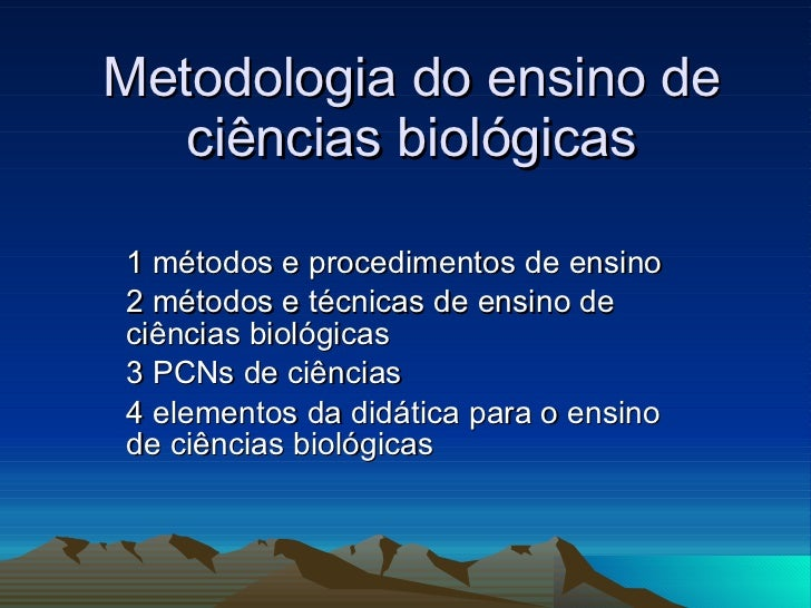Metodologia do ensino de ciências biológicas 1 métodos e procedimentos de ensino 2 métodos e técnicas de ensino de ciência...
