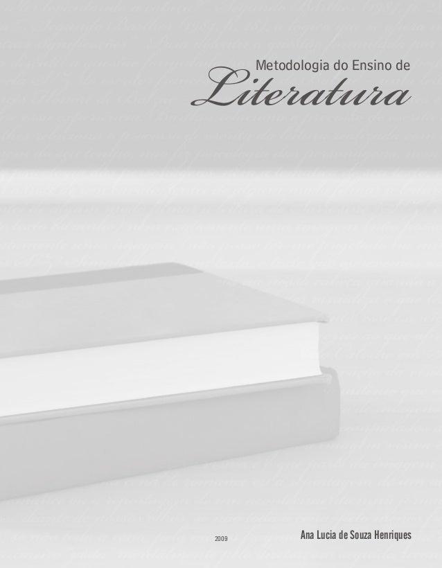 LiteraturaMetodologia do Ensino de Ana Lucia de Souza Henriques2009