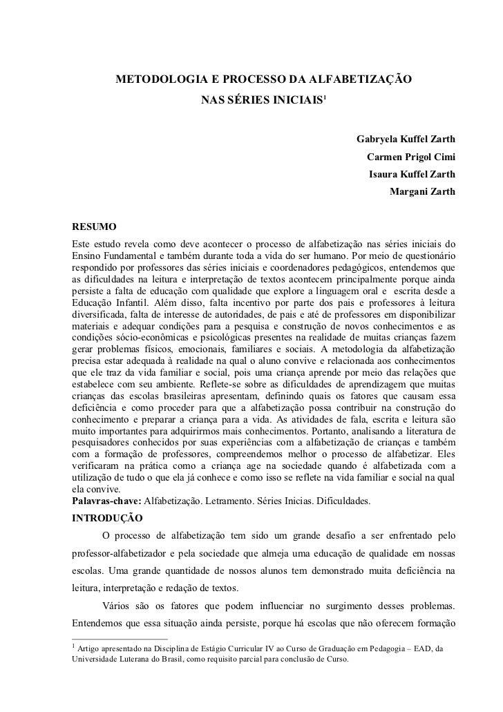 METODOLOGIA E PROCESSO DA ALFABETIZAÇÃO                                   NAS SÉRIES INICIAIS1                            ...