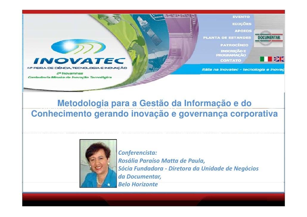 Metodologia de Gestão da Informação e         g                       ç    Conhecimento gerando Inovação       e Governanç...