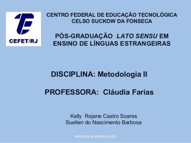 CENTRO FEDERAL DE EDUCAÇÃO TECNOLÓGICA       CELSO SUCKOW DA FONSECA  PÓS-GRADUAÇÃO LATO SENSU EM  ENSINO DE LÍNGUAS ESTRA...