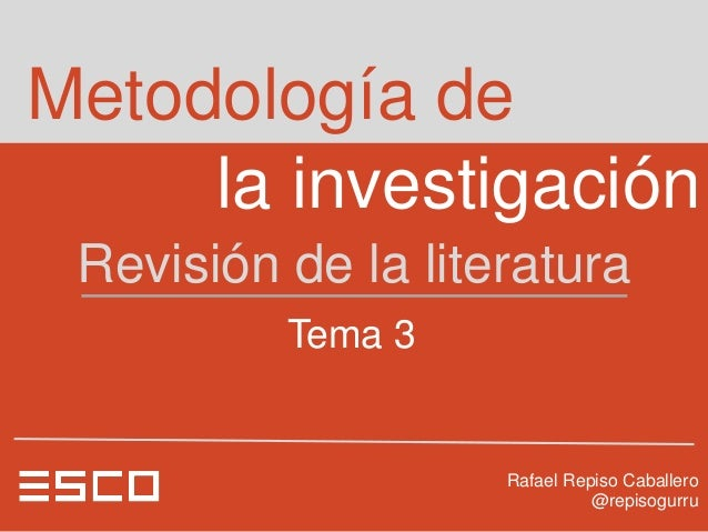 Metodología de     la investigación Revisión de la literatura          Tema 3                    Rafael Repiso Caballero  ...