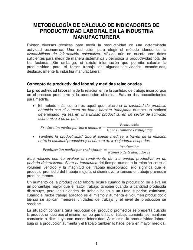 METODOLOGÍA DE CÁLCULO DE INDICADORES DE     PRODUCTIVIDAD LABORAL EN LA INDUSTRIA                MANUFACTURERAExisten div...