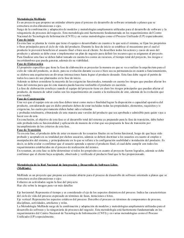 Metodología MeRindeEs un proyecto que propone un estándar abierto para el proceso de desarrollo de software orientado a pl...