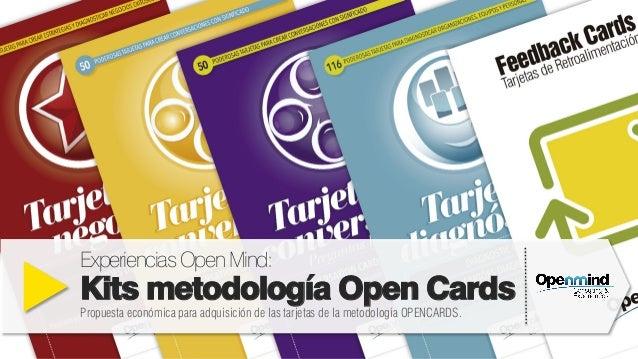 ExperienciasOpenMind: Kits metodología Open Cards Propuesta económica para adquisición de las tarjetas de la metodología O...