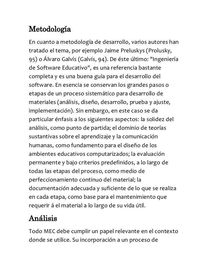 MetodologíaEn cuanto a metodología de desarrollo, varios autores hantratado el tema, por ejemplo Jaime Preluskys (Prolusky...