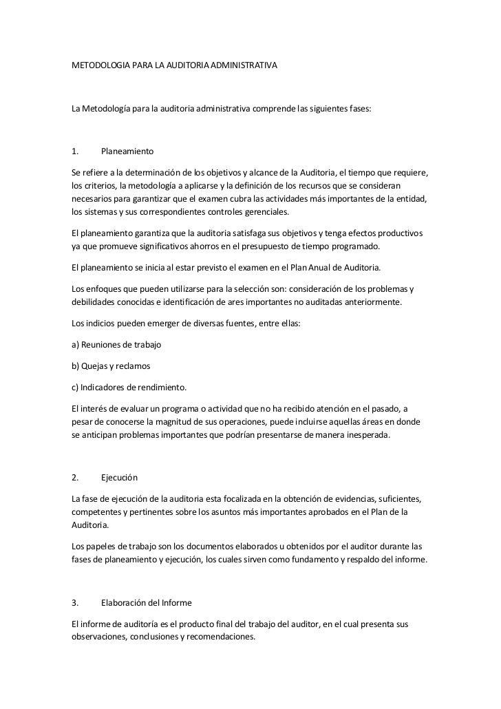 METODOLOGIA PARA LA AUDITORIA ADMINISTRATIVA<br />La Metodología para la auditoria administrativa comprende las siguientes...