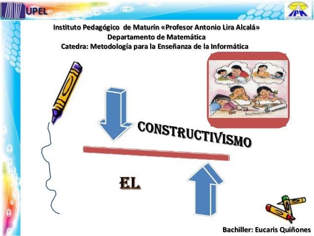 Instituto Pedagógico de Maturín «Profesor Antonio Lira Alcalá» Departamento de Matemática Catedra: Metodología para la Ens...