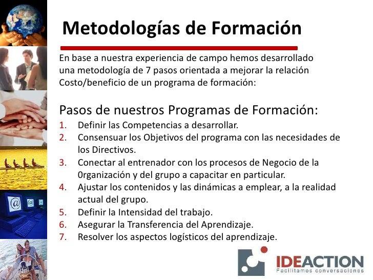 Metodología en programas de formación<br />En base a nuestra experiencia de campo hemos desarrollado<br />una metodología ...